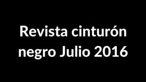 revista cinturón negro Julio 2016
