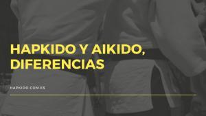 Hapkido y Aikido, diferencias