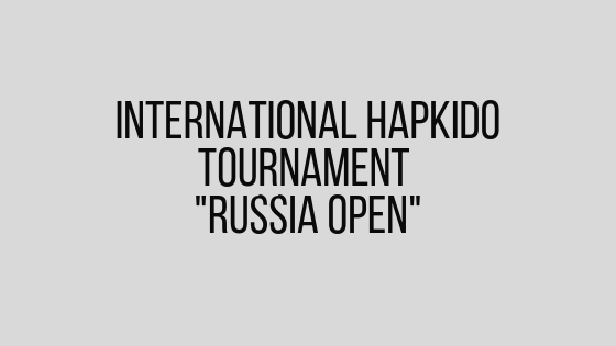 International Hapkido Tournament _Russia Open_