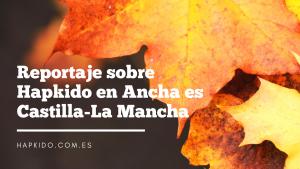 Reportaje sobre Hapkido en Ancha es Castilla-La Mancha